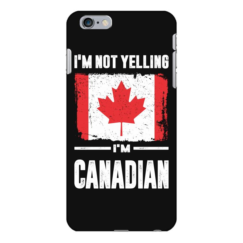 official photos 10254 9ac5e I'm Not Yelling I'm Canadian Iphone 6 Plus/6s Plus Case. By Artistshot