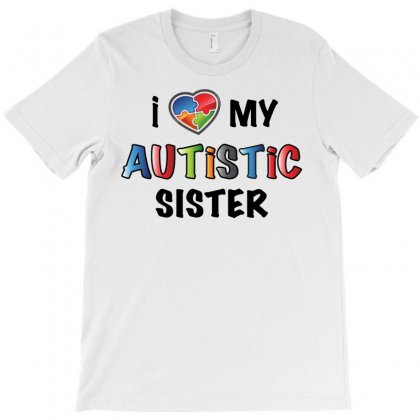 I Love My Autistic Sister T-shirt Designed By Omer Acar