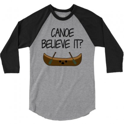 Canoe Believe It Funny Pun (can You) 3/4 Sleeve Shirt Designed By Milanacr