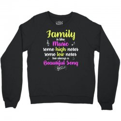 family is like music some high notes somes low notes but always a beau Crewneck Sweatshirt | Artistshot