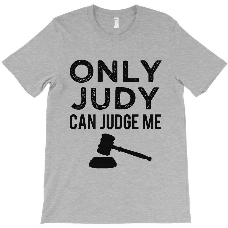 92f501ecd Custom Only Judy Can Judge Me T-shirt By Milanacr - Artistshot