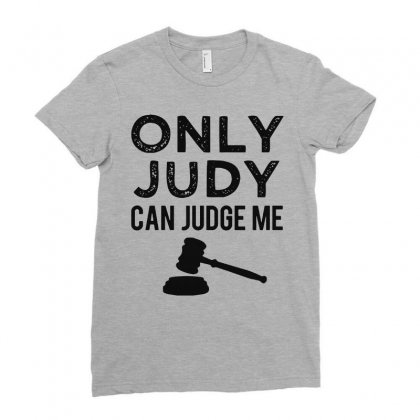 Only Judy Can Judge Me Ladies Fitted T-shirt Designed By Milanacr