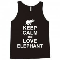 keep calm and love elephant animals novelty statement t shirt Tank Top | Artistshot