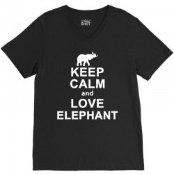 keep calm and love elephant animals novelty statement t shirt V-Neck Tee | Artistshot