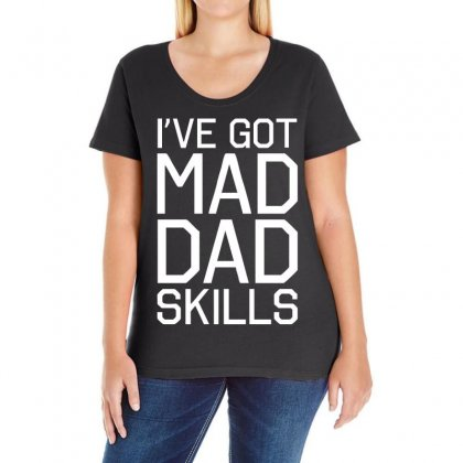 I've Got Mad Dad Skills Ladies Curvy T-shirt Designed By 4kum