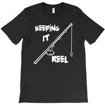 Keeping It Reel T-shirt Designed By 4kum