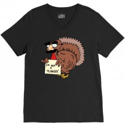 thanksgiving  i m not a turkey (disguised face don t gobble til you wo V-Neck Tee | Artistshot