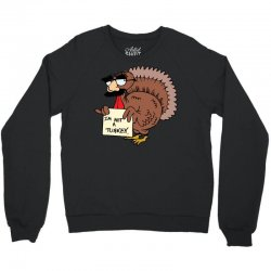 thanksgiving  i m not a turkey (disguised face don t gobble til you wo Crewneck Sweatshirt | Artistshot
