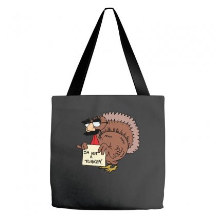Thanksgiving  I M Not A Turkey (disguised Face Don T Gobble Til You Wo Tote Bags Designed By Hung