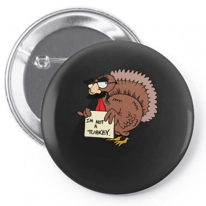 Thanksgiving  I M Not A Turkey (disguised Face Don T Gobble Til You Wo Pin-back Button Designed By Hung