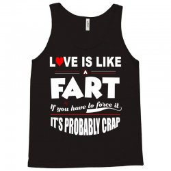 love is like a fart t shirt Tank Top | Artistshot