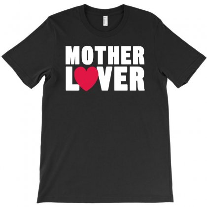 Mother Lover T-shirt Designed By 4kum