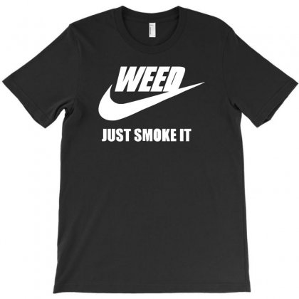 Weed   Just Smoke It   Mens Funny T-shirt Designed By 4kum