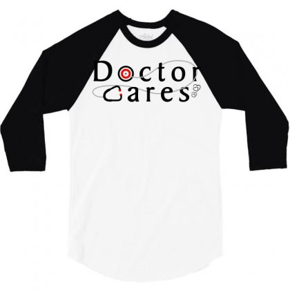Doctor Cares 3/4 Sleeve Shirt Designed By Imab