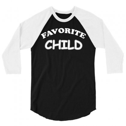 Favorite Child Funny Novelty T Shirt  Momdad S Favorite 3/4 Sleeve Shirt Designed By Hung