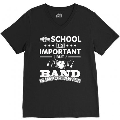 School Is Important But Band Is Importanter   Funny Marching Jazz Unis V-neck Tee Designed By Hung