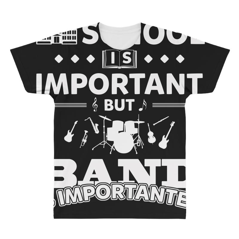 d9b6f5ea Custom School Is Important But Band Is Importanter Funny Marching Jazz Unis  All Over Men's T-shirt By Hung - Artistshot