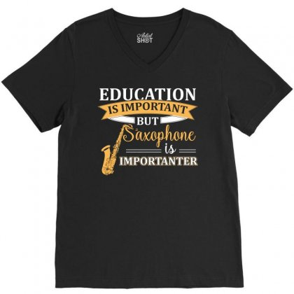Education Is Important But Saxophone Is Importanter Funny Musician Gif V-neck Tee Designed By Hung