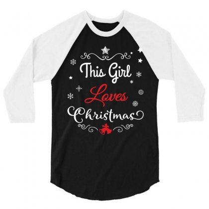This Girl Loves Christmas T Shirt   Funny Christmas Shirt 3/4 Sleeve Shirt Designed By Hung