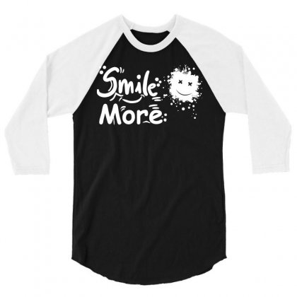 Smile More T Shirt 3/4 Sleeve Shirt Designed By Hung