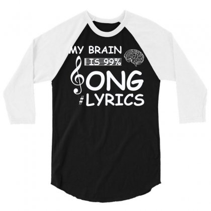 My Brain Is 99  Song Lyrics. Funny Music Lover T Shirt 2016 3/4 Sleeve Shirt Designed By Hung