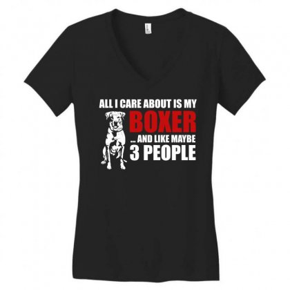 All I Care About Is My Boxer T Shirts For Dog Lovers Women's V-neck T-shirt Designed By Hung