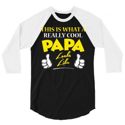 This Is What A Really Cool Papa Looks Like! T Shirt 3/4 Sleeve Shirt Designed By Hung