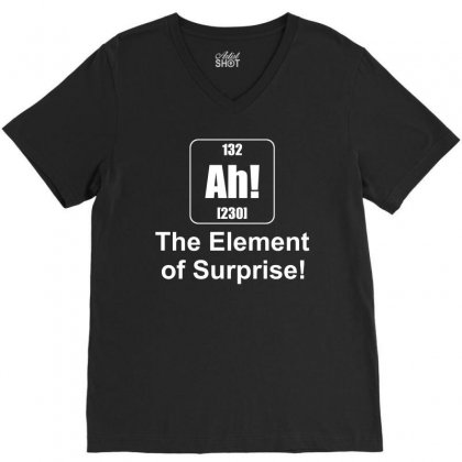 Rocket Factory Ah The Element Of Surprise T Shirt V-neck Tee Designed By Hung