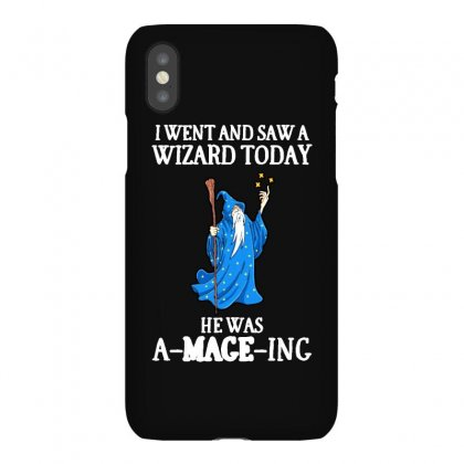 Saw A Wizard Today He Was A Mage Ing Iphonex Case Designed By Milanacr