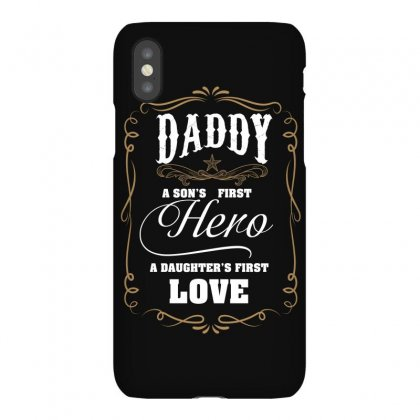Daddy A Son's First Hero A Daughter's First Love Iphonex Case Designed By Wizarts