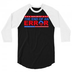 january 20th 2017 end of an error t shirt tee 3/4 Sleeve Shirt | Artistshot