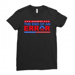 january 20th 2017 end of an error t shirt tee Ladies Fitted T-Shirt   Artistshot