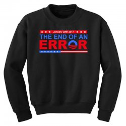 january 20th 2017 end of an error t shirt tee Youth Sweatshirt | Artistshot