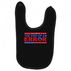 january 20th 2017 end of an error t shirt tee Baby Bibs | Artistshot
