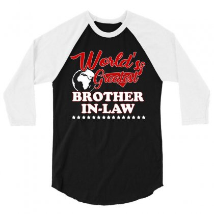 World S Greatest Brother In Law 3/4 Sleeve Shirt Designed By Hung