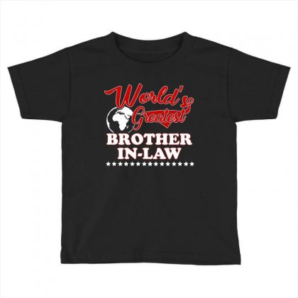 World S Greatest Brother In Law Toddler T-shirt Designed By Hung