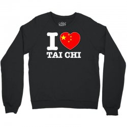 I Love China Tai Chi chi Crewneck Sweatshirt | Artistshot