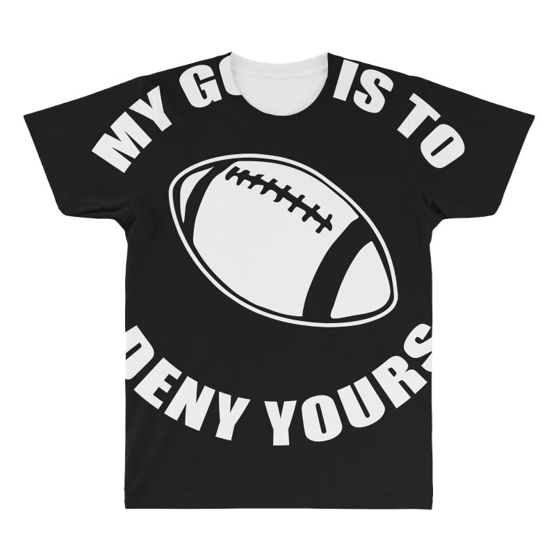 b36322aa my goal is to deny yours rugby goalie gift funny t shirt All Over Men's T- shirt