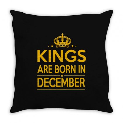 Kings Are Born In December Throw Pillow Designed By Anrora