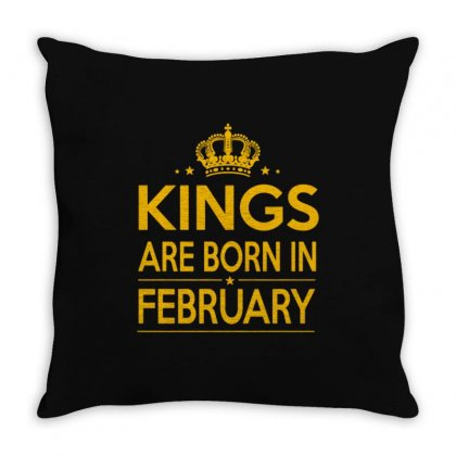 Kings Are Born In February Throw Pillow Designed By Anrora