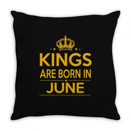 Kings Are Born In June Throw Pillow Designed By Anrora