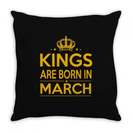 Kings Are Born In March Throw Pillow Designed By Anrora