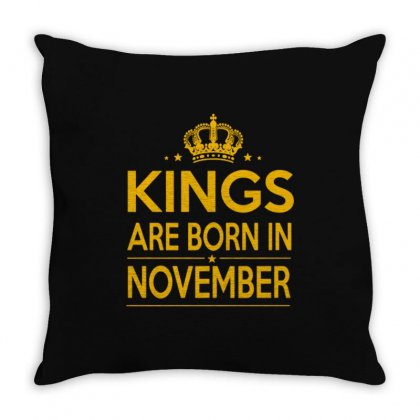 Kings Are Born In November Throw Pillow Designed By Anrora