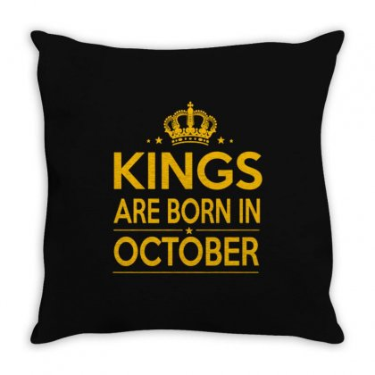Kings Are Born In October Throw Pillow Designed By Anrora