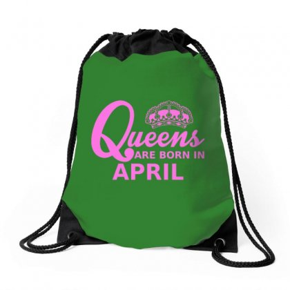 Queens Are Born In April Drawstring Bags Designed By Tasha
