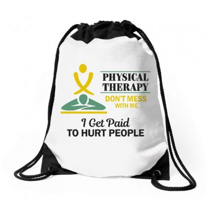 Physical Therapy Don't Mess With Me Drawstring Bags Designed By Milanacr