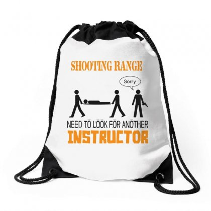 Shooting Range Need To Look For Another Instructor Drawstring Bags Designed By Milanacr