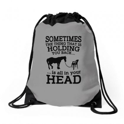 Sometimes The Thing That Is Holding You Back Is All In Your Head Drawstring Bags Designed By Milanacr