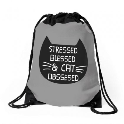 Stressed Blessed And Cat Obssessed   Cat Lover Drawstring Bags Designed By Milanacr
