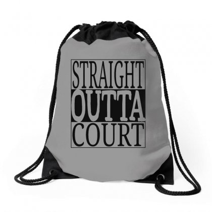 Straight Outta Court Drawstring Bags Designed By Milanacr